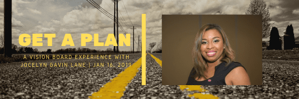 Get A Plan: A Vision Board Experience with Jocelyn Gavin Lane